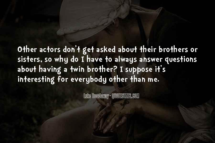 Quotes About Having A Brother #1560539