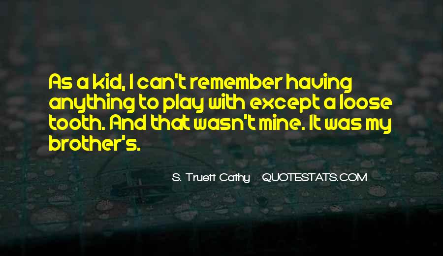 Quotes About Having A Brother #1626988