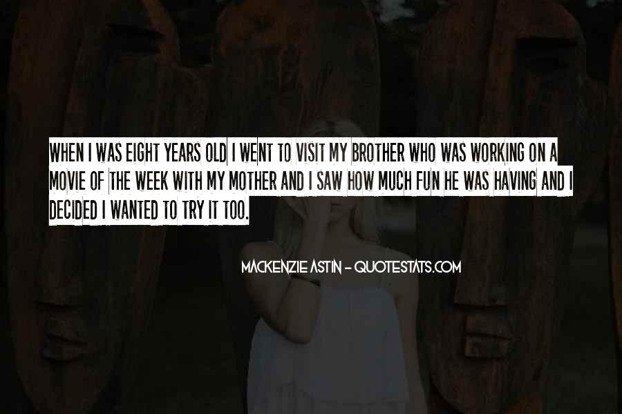 Quotes About Having A Brother #611155