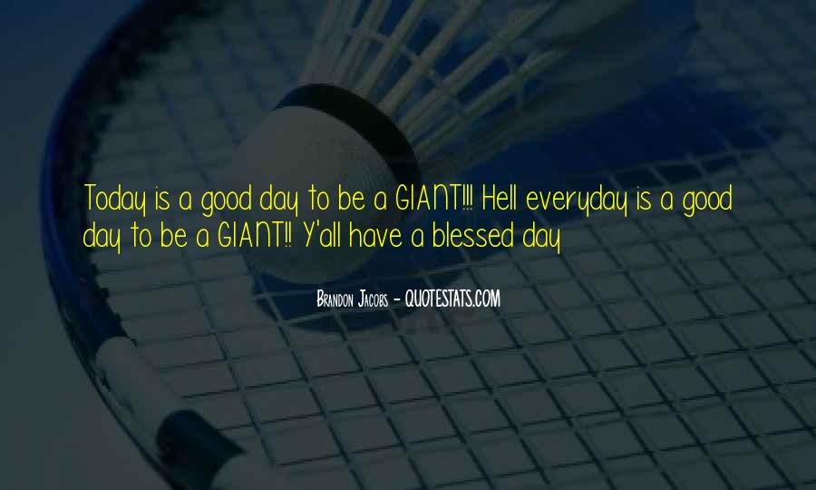 Quotes About Having A Blessed Day #174155