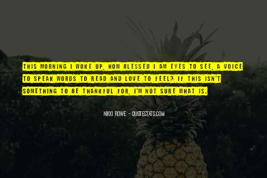 Quotes About Having A Blessed Day #257223