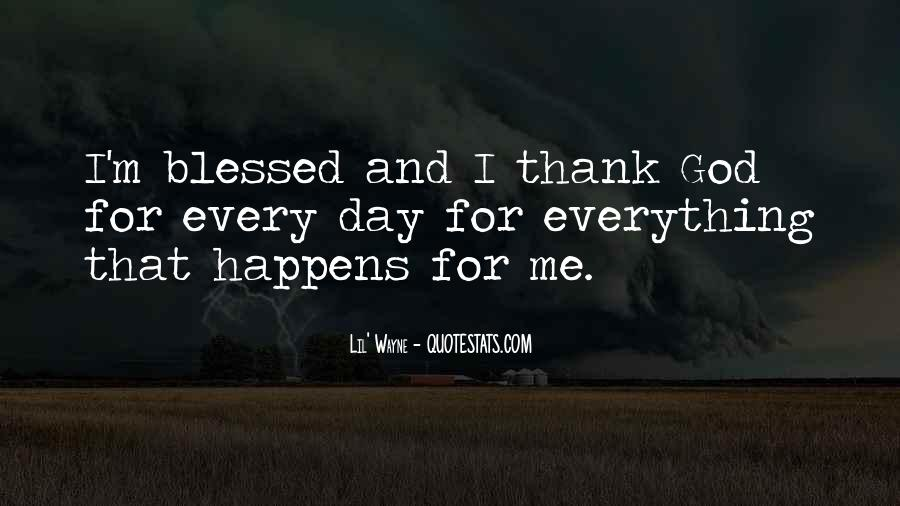 Quotes About Having A Blessed Day #286308
