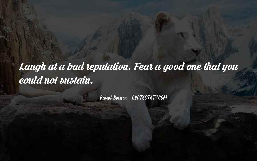 Quotes About Having A Bad Reputation #1048431
