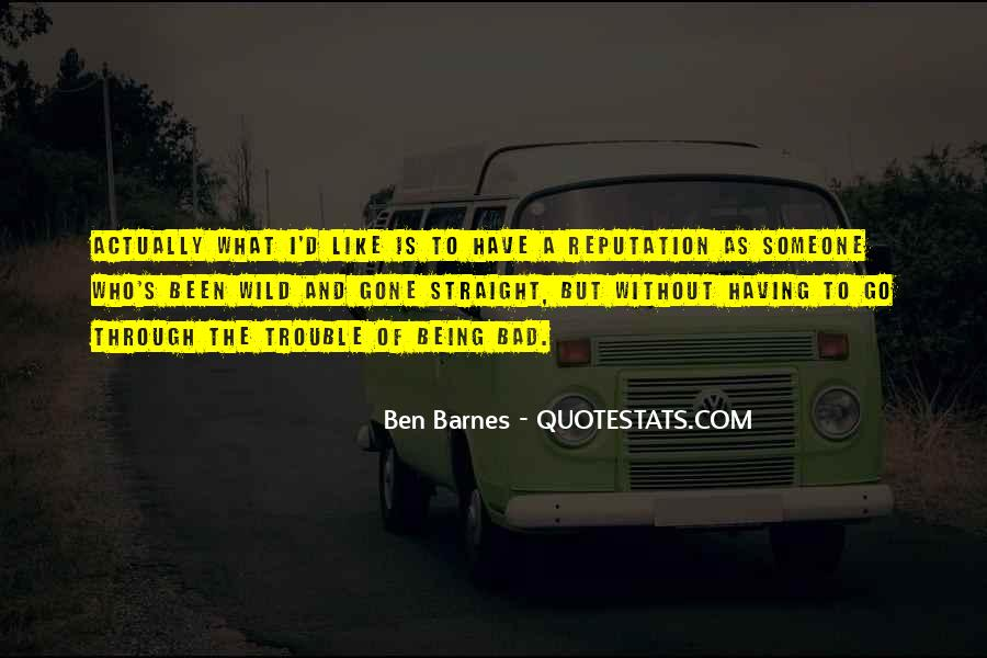 Quotes About Having A Bad Reputation #1072770