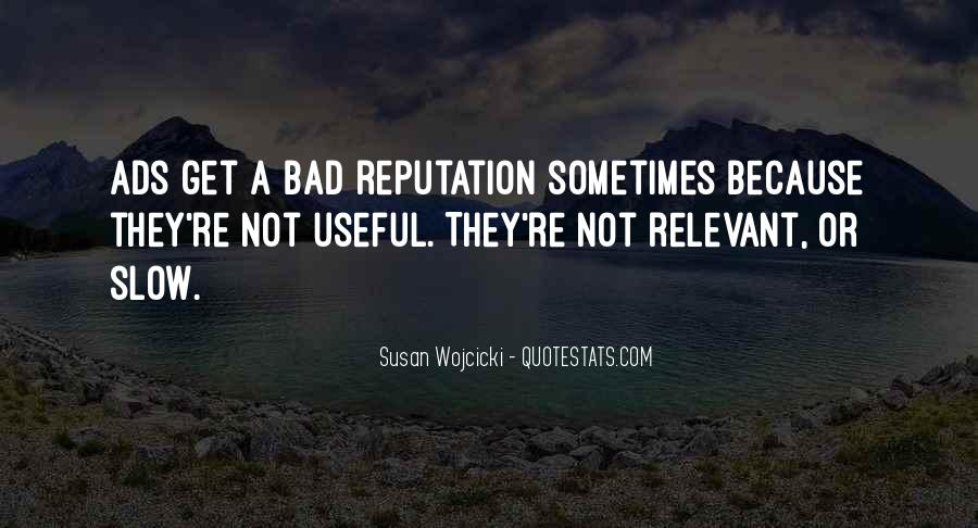 Quotes About Having A Bad Reputation #1076439