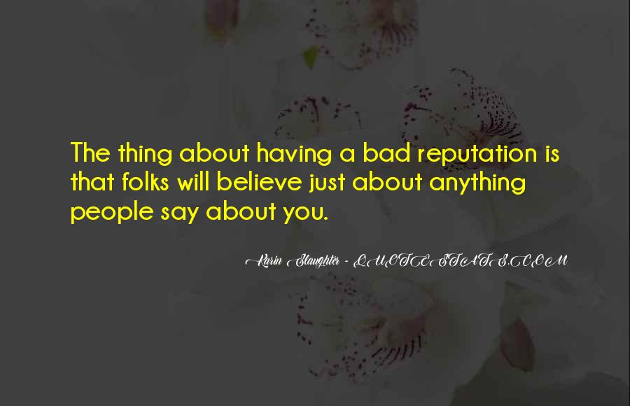 Quotes About Having A Bad Reputation #1478130