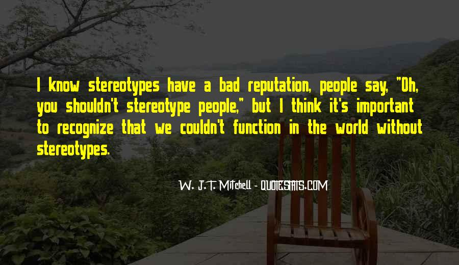 Quotes About Having A Bad Reputation #960226