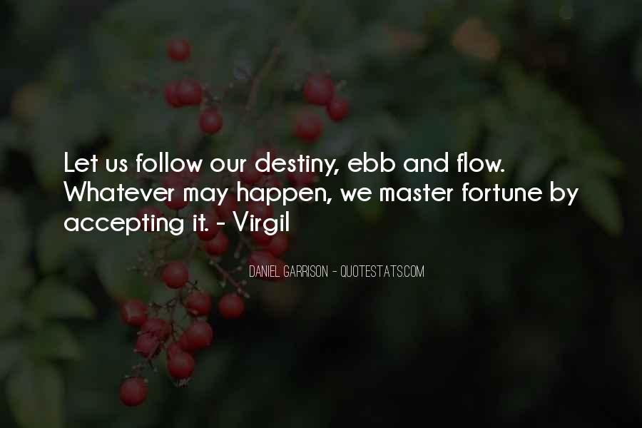 Follow The Flow Quotes #1219522
