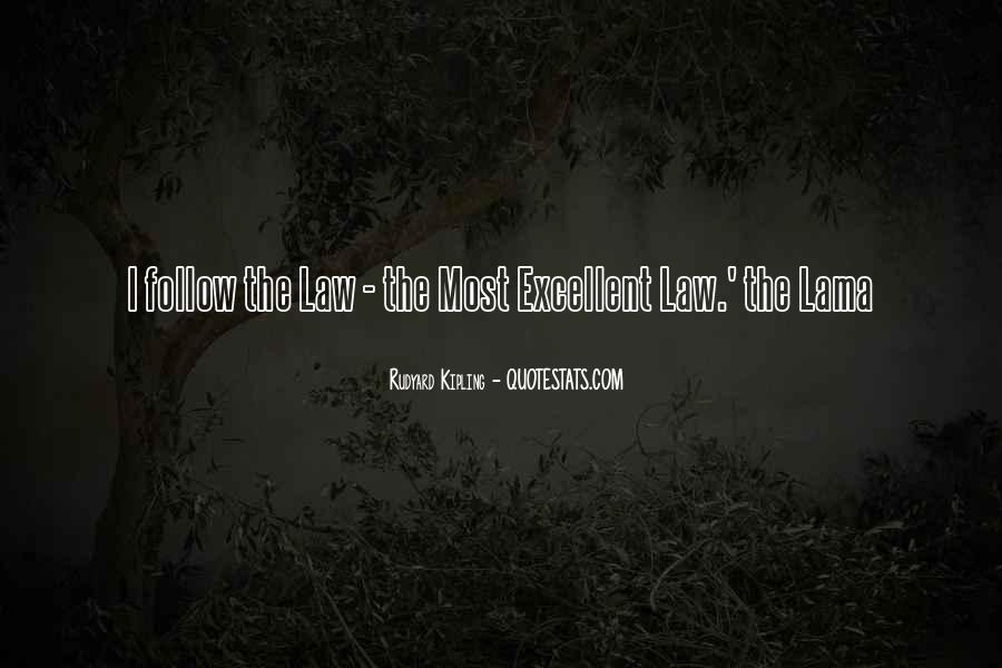 Follow The Law Quotes #757284