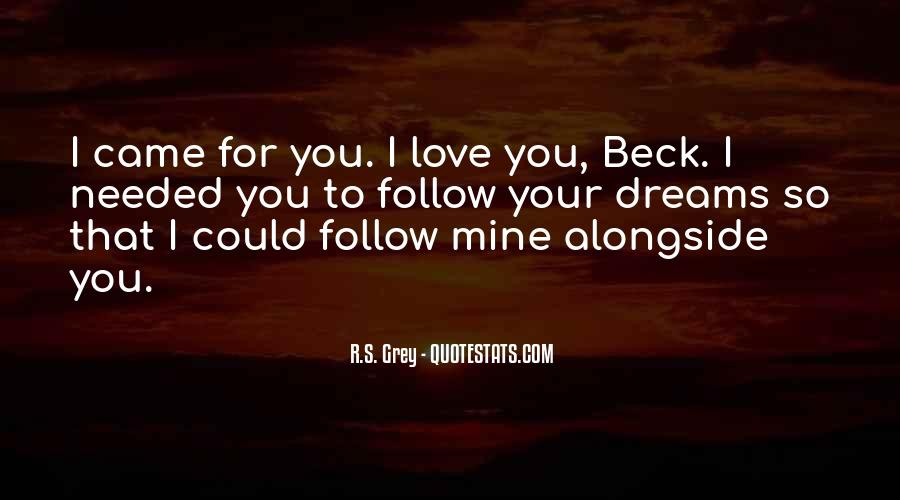 Follow Your Dreams And Love Quotes #1035741