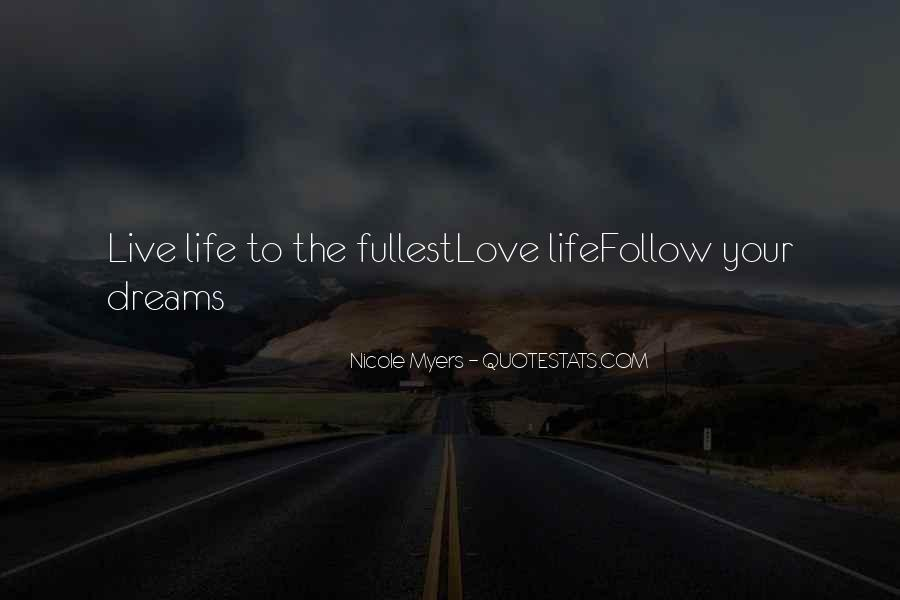 Follow Your Dreams And Love Quotes #398139