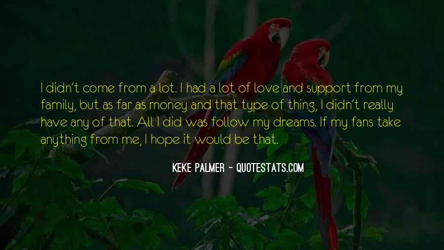 Follow Your Dreams And Love Quotes #443870