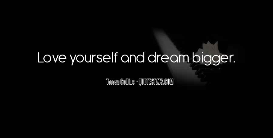 Follow Your Dreams And Love Quotes #460837