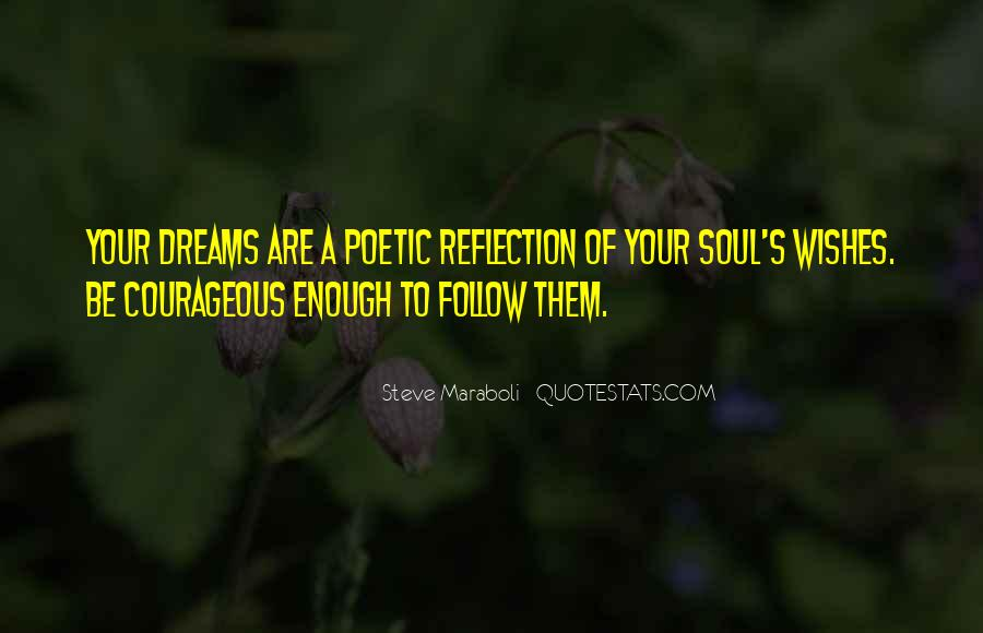 Follow Your Soul Quotes #1093700