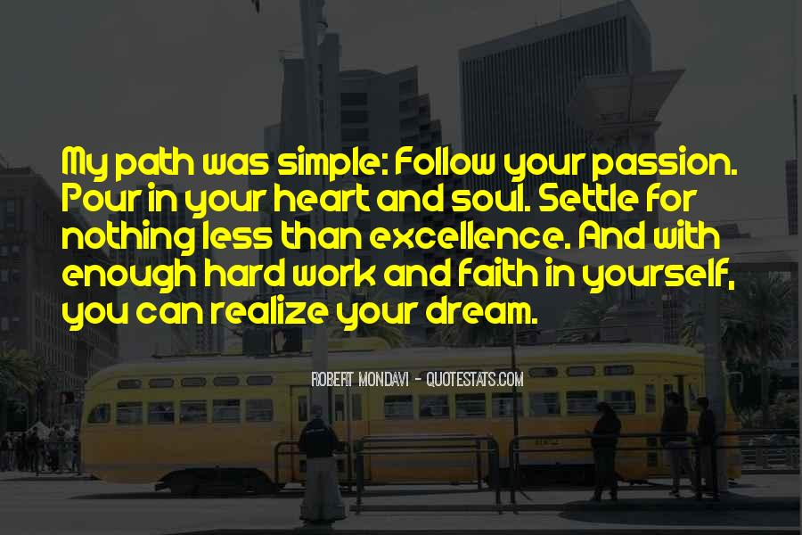 Follow Your Soul Quotes #1396354