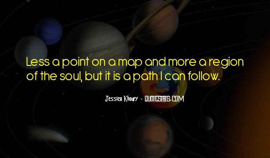 Follow Your Soul Quotes #1523146