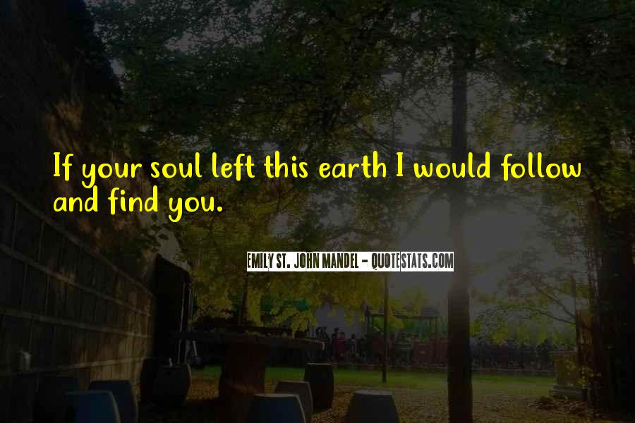 Follow Your Soul Quotes #1576388