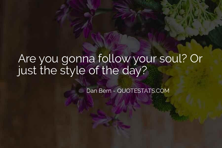 Follow Your Soul Quotes #630303