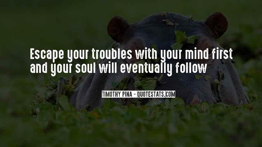 Follow Your Soul Quotes #654485