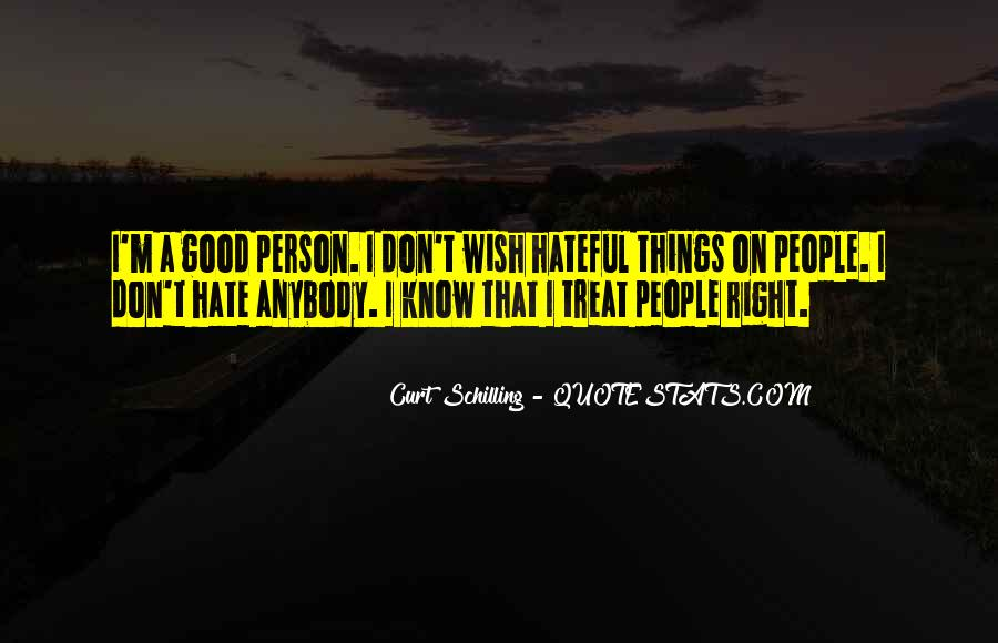 Quotes About Hateful People #1338598