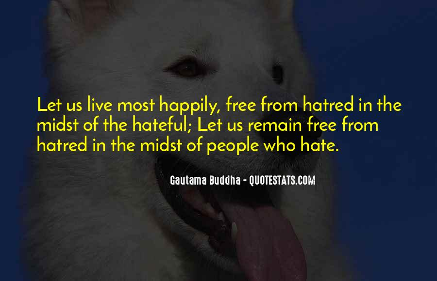 Quotes About Hateful People #1597016