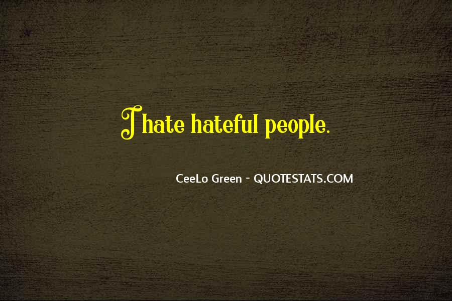 Quotes About Hateful People #241238