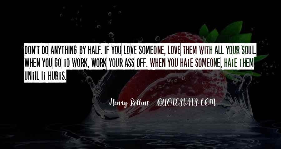 Quotes About Hate Work #337699