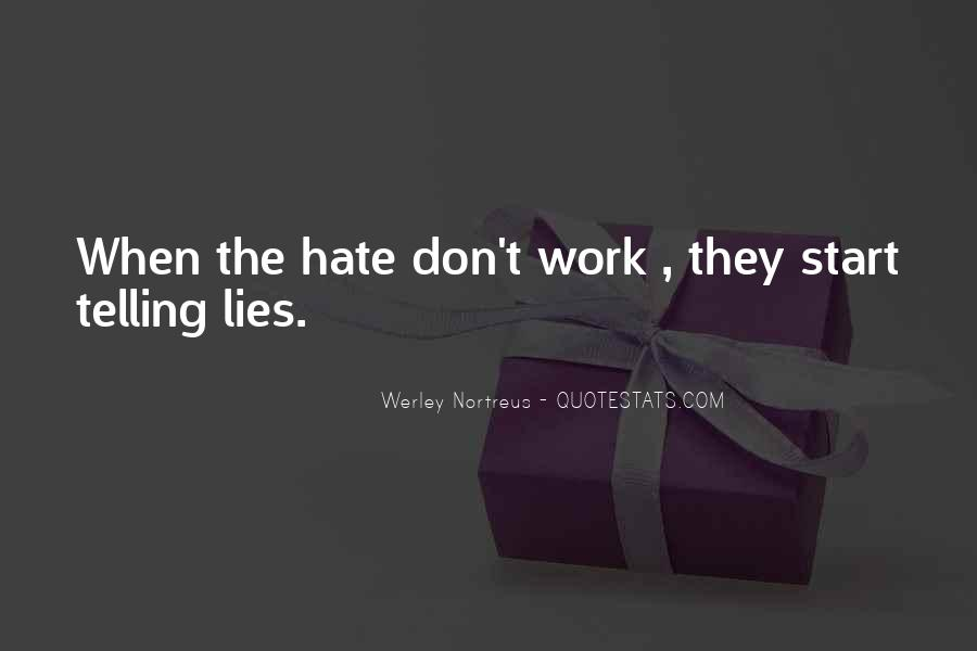 Quotes About Hate Work #374115