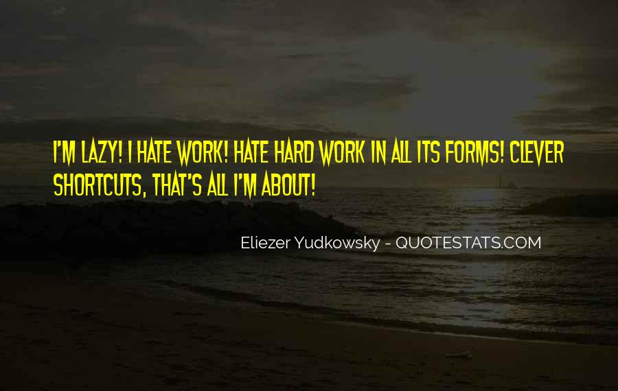 Quotes About Hate Work #661448