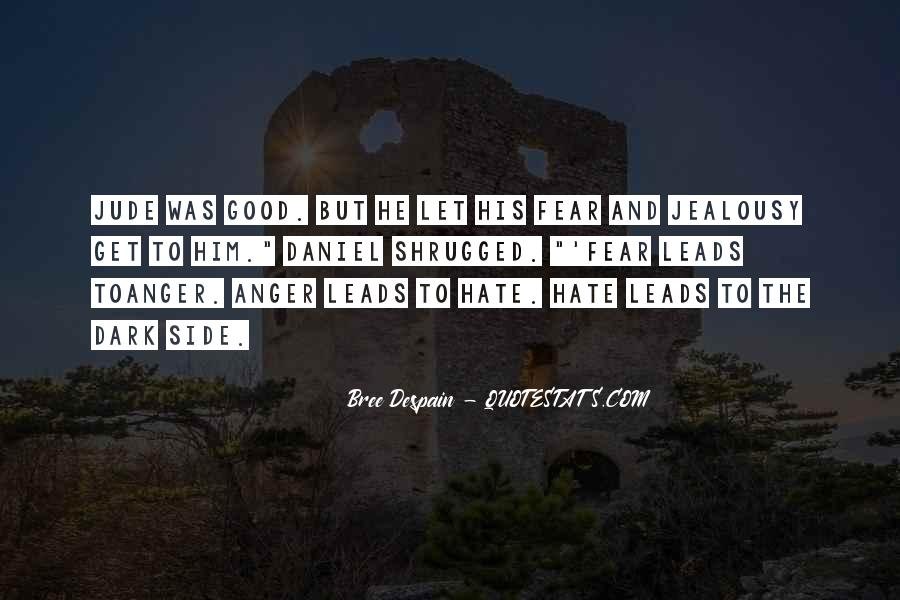 Quotes About Hate And Anger #566787