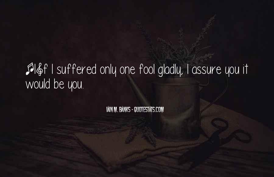 Fool Me No More Quotes #11888