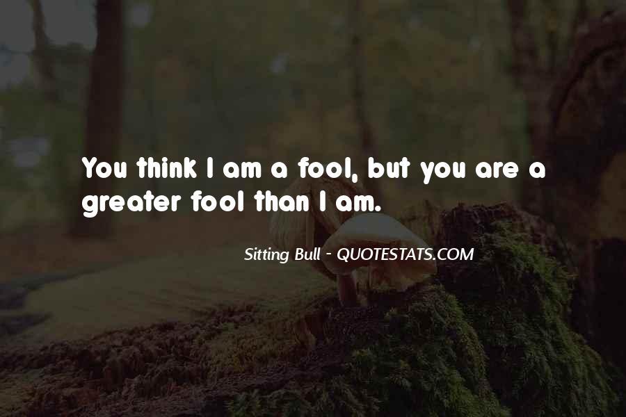 Fool Me No More Quotes #33562