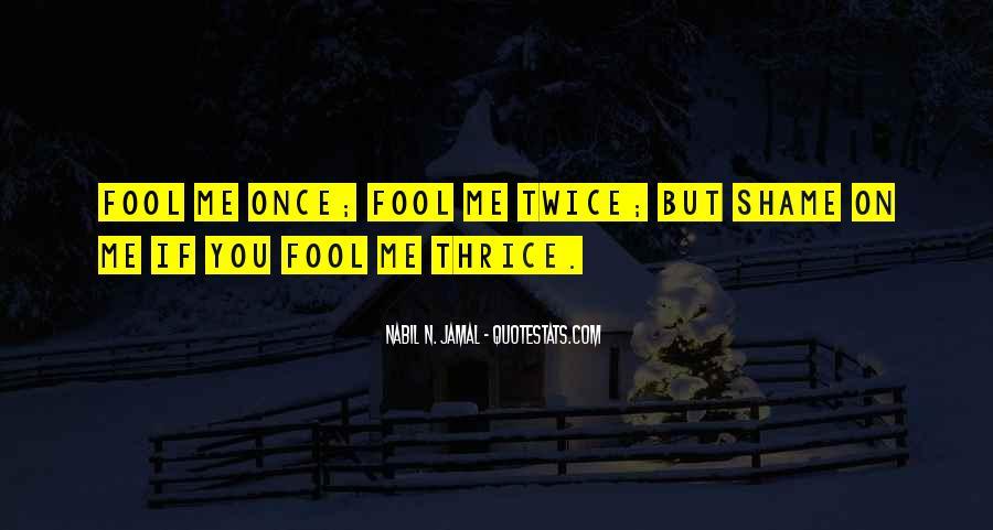 Fool Me Twice Quotes #1851433