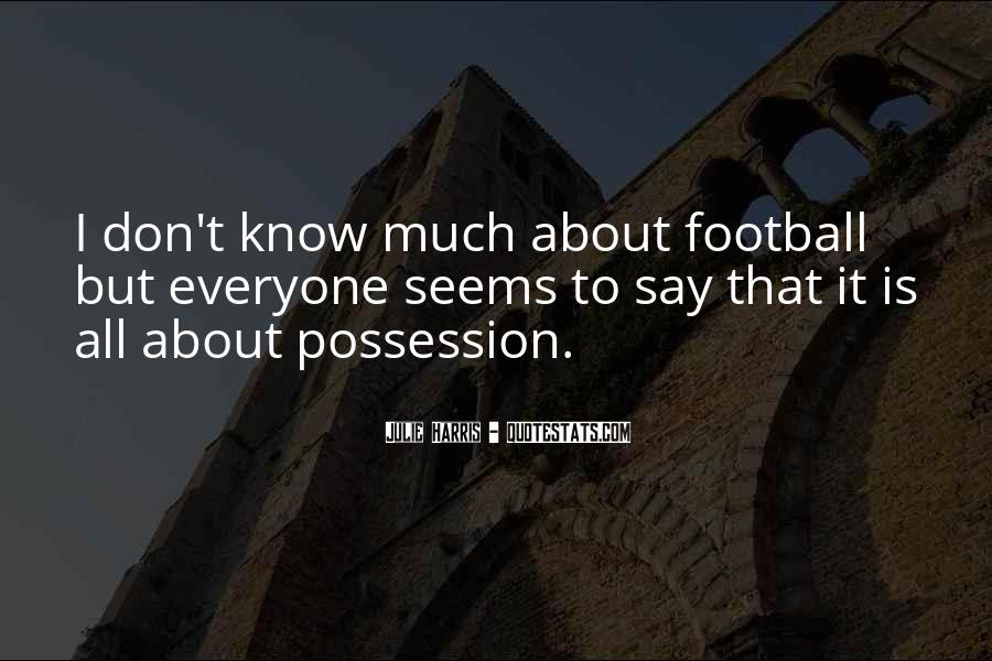 Football Possession Quotes #1343293