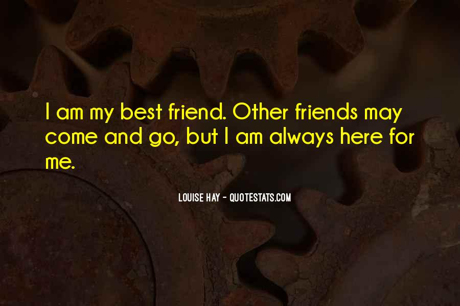 For My Best Friends Quotes #1471720