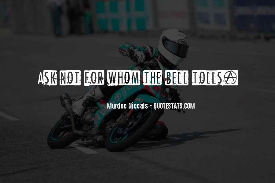 For Whom The Bell Quotes #1140734