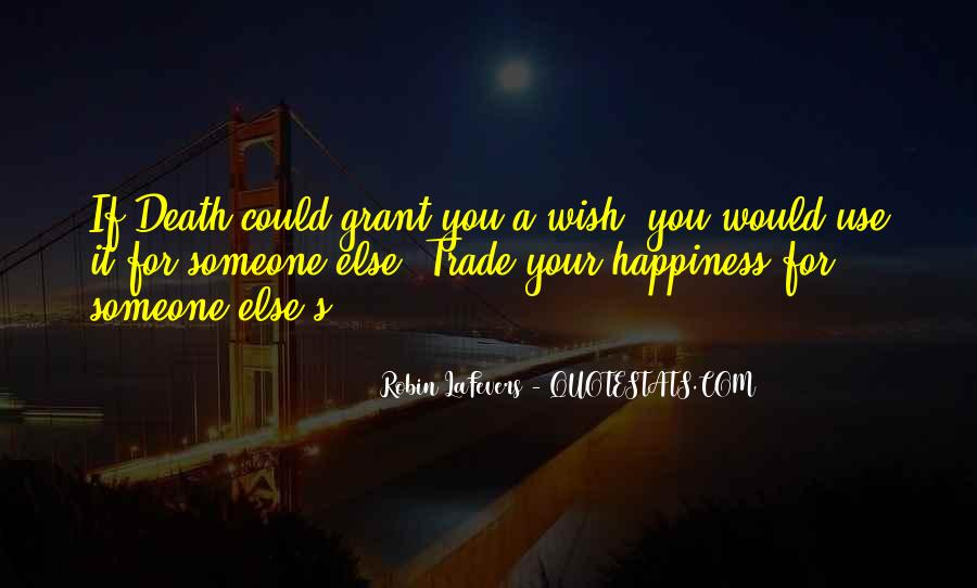 For Your Happiness Quotes #155643
