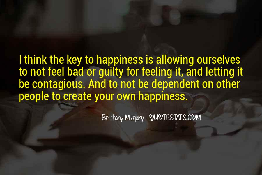 For Your Happiness Quotes #19355