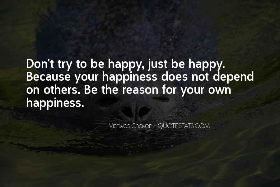 For Your Happiness Quotes #207312