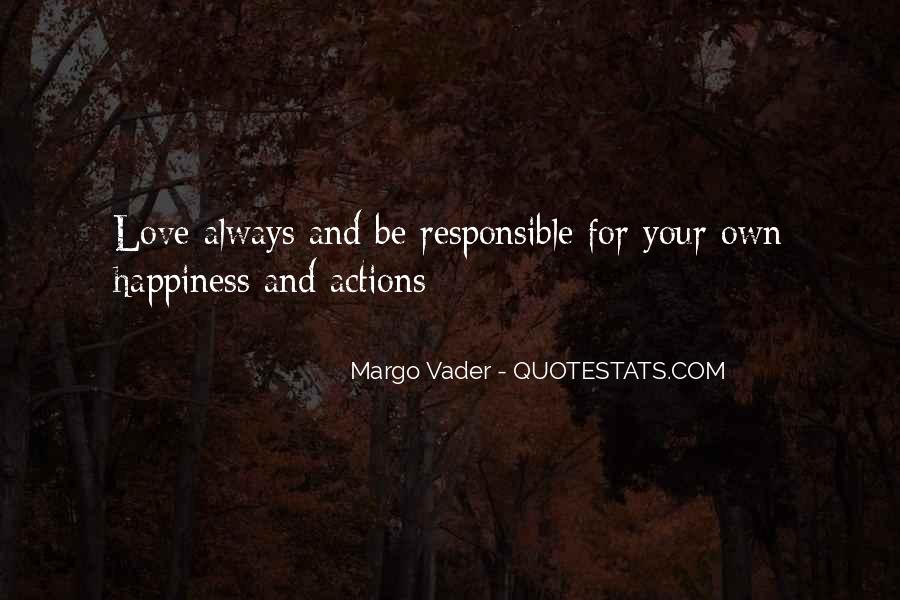 For Your Happiness Quotes #287970