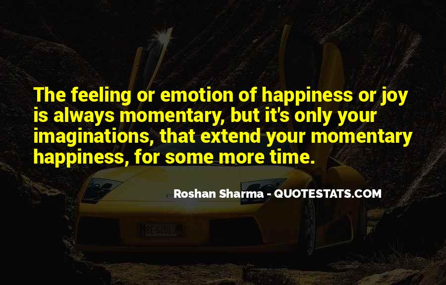 For Your Happiness Quotes #42477