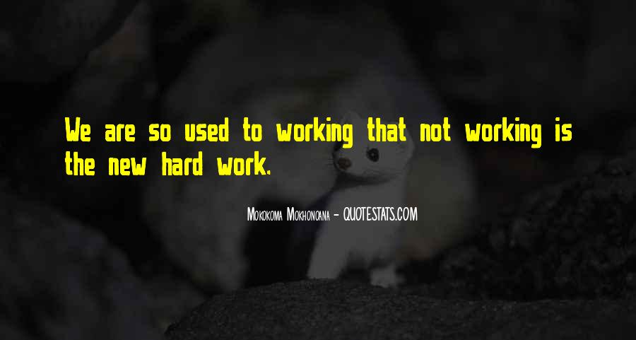 Quotes About Hardworking #1168810