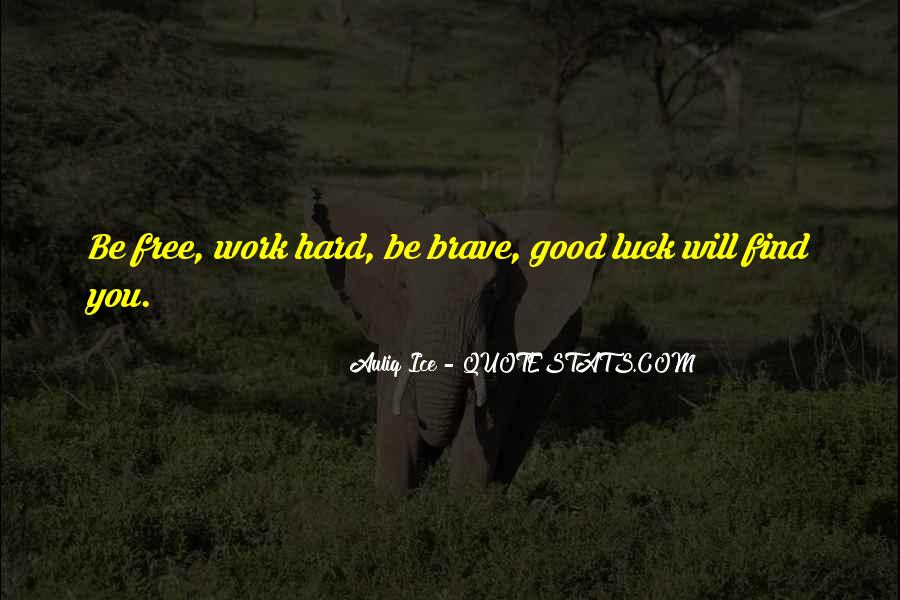Quotes About Hardworking #275488