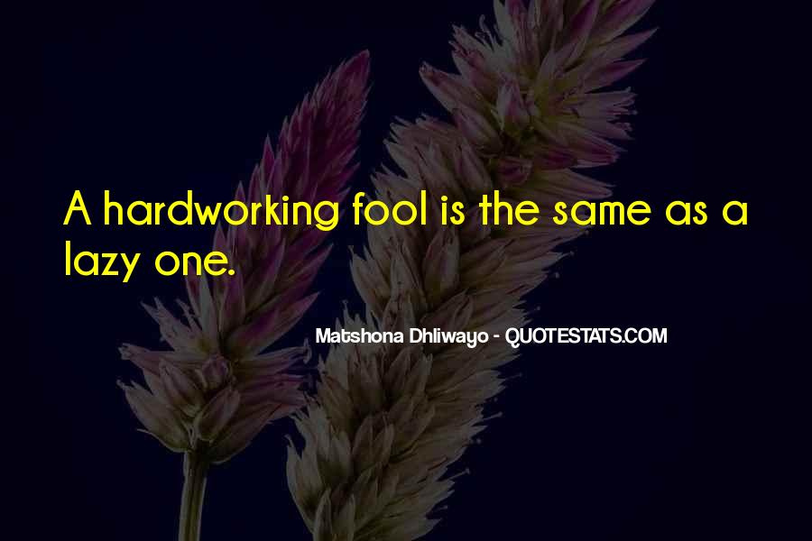 Quotes About Hardworking #341842