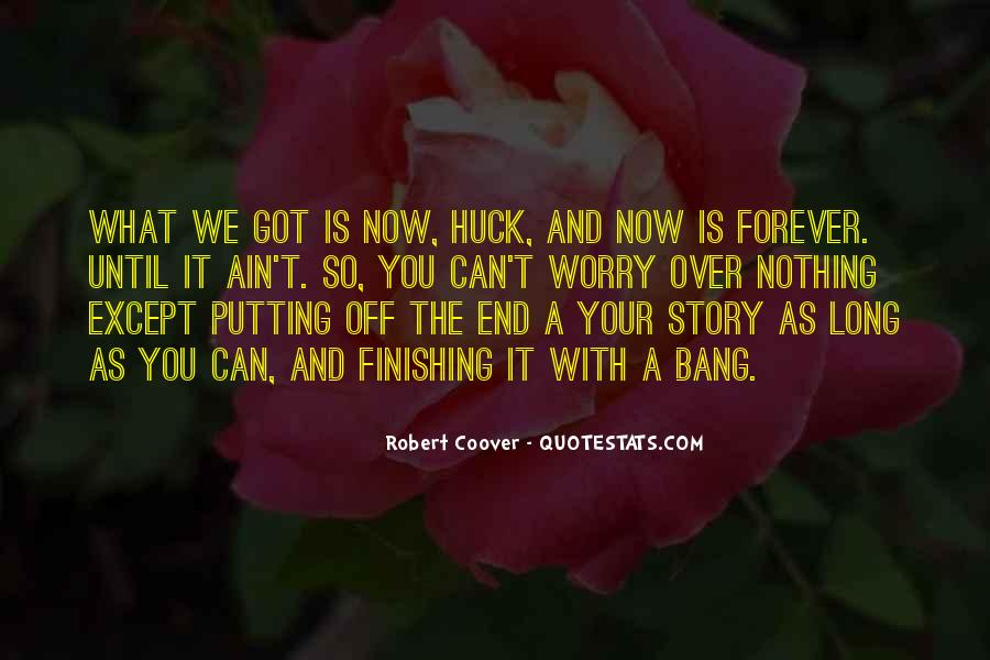 Forever Until The End Quotes #1773134