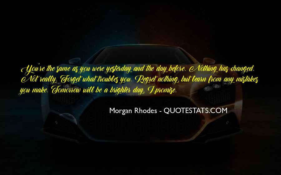 Forget All Your Troubles Quotes #1107251