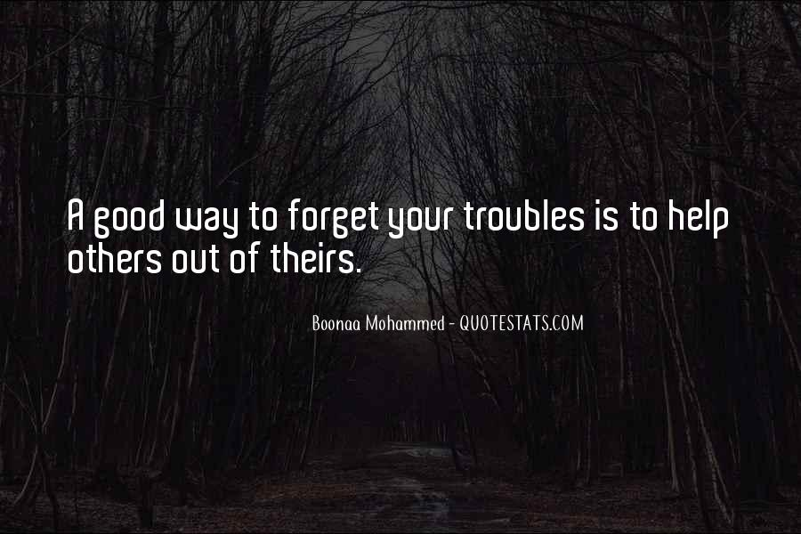 Forget All Your Troubles Quotes #1468304