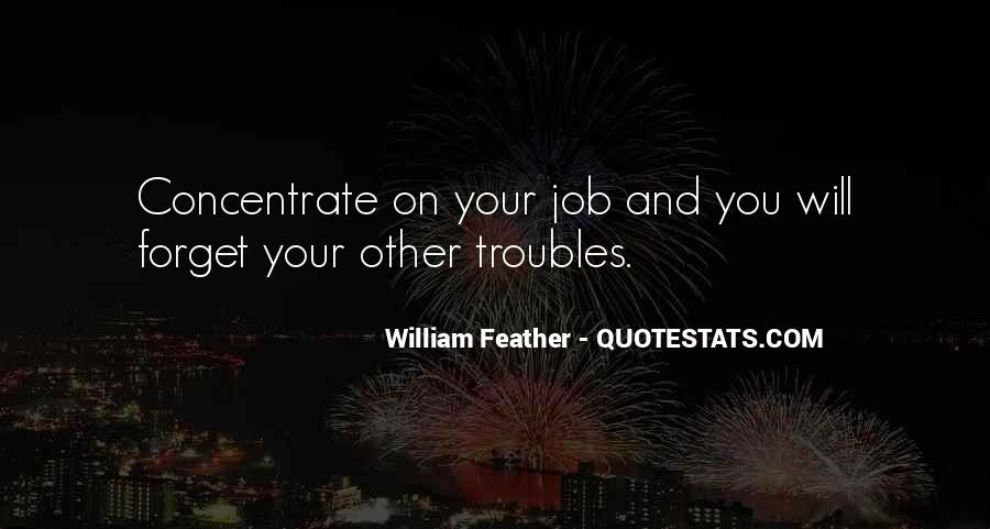 Forget All Your Troubles Quotes #1650262