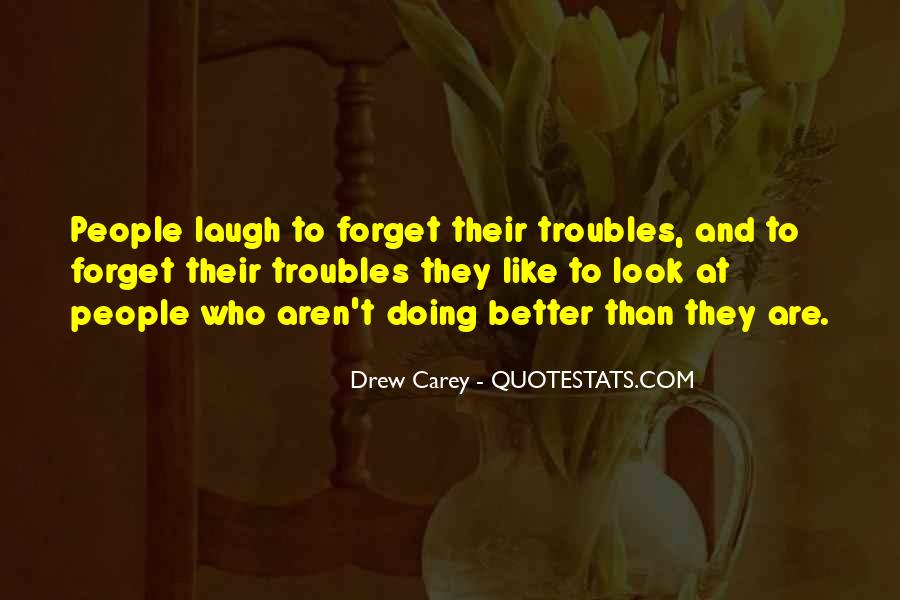 Forget All Your Troubles Quotes #1705171