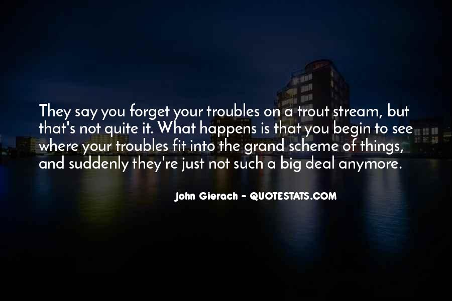 Forget All Your Troubles Quotes #218158